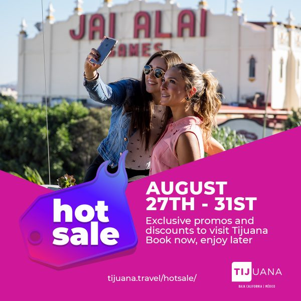 Hot Sale! Buy now, travel later. Tijuana is here for you!